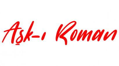Aşk-ı Roman / Yeni Bölüm