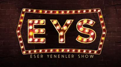 Eser Yenenler Show / Yeni Bölüm