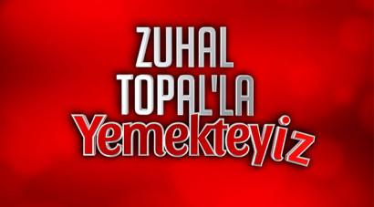 Zuhal Topal'la Yemekteyiz