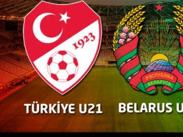 6 EYLÜL SALI / 19.30  TÜRKİYE U21 - BELARUS U21 MAÇI