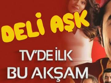 'Deli Aşk' TV'de ilk kez TV8'de!